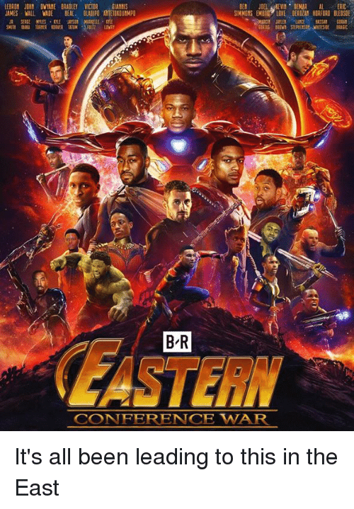 Love, Lebron, and Been: LEBRON JOHN DVYANE BRADLEY VICTOR IANNIS  JAMES WALL WADE BEAL. OLADIPG ANTETUKD UNMP  SIMNGNS EMBI LOVE DERDAN HOAFORD BLEDSOE  it  B R  EASTERN  CONFERENCE WAR It's all been leading to this in the East