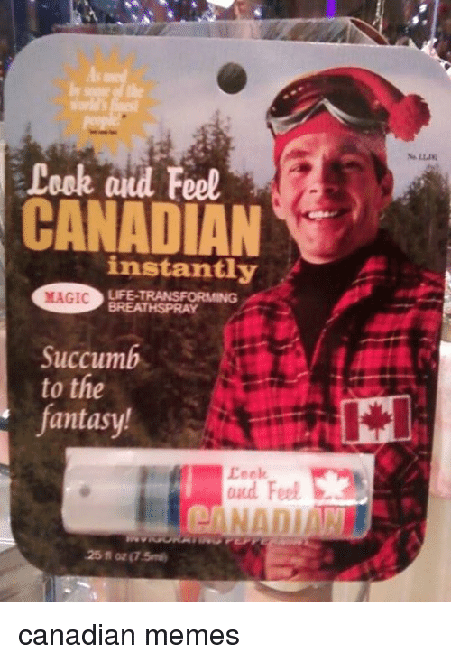 Canadian Meme: Leek and Feel  CANADIAN  instantly  LIFE TRANSFORMING  MAGIC  BREATHSPRAY  succumb  to the  antasy!  and Feel  25 oz (7.5 canadian memes