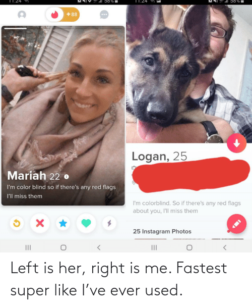 her: Left is her, right is me. Fastest super like I've ever used.