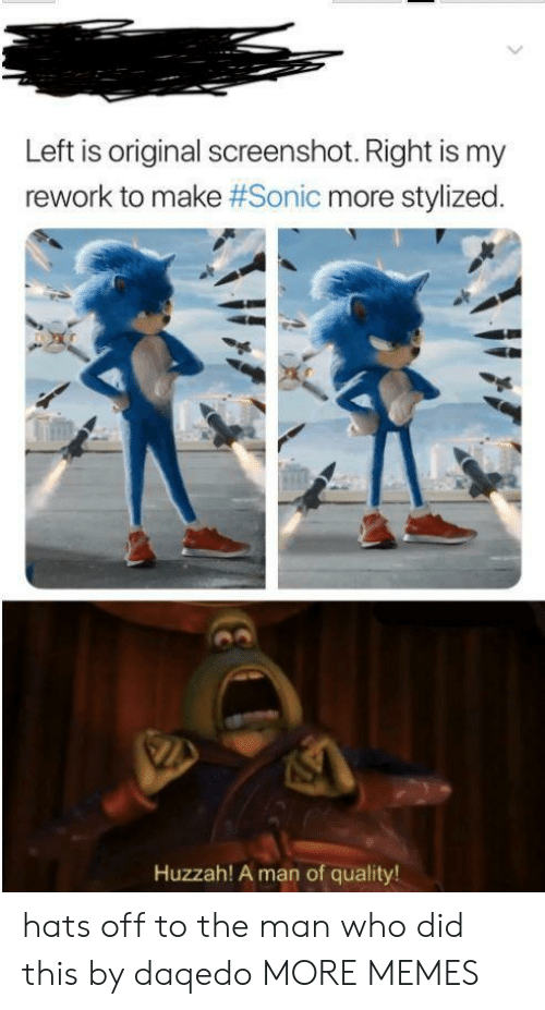 Dank, Memes, and Target: Left is original screenshot. Right is my  rework to make #Sonic more stylized.  Huzzah! A man of quality! hats off to the man who did this by daqedo MORE MEMES