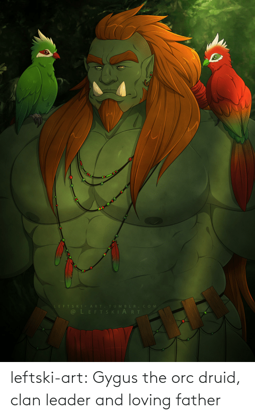 Tumblr, Blog, and Art: leftski-art:  Gygus the orc druid, clan leader and loving father