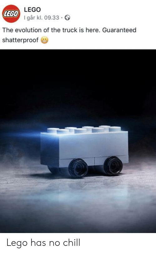 lego: LEGO  LEGO  I går kl. 09.33.  The evolution of the truck is here. Guaranteed  shatterproof Lego has no chill