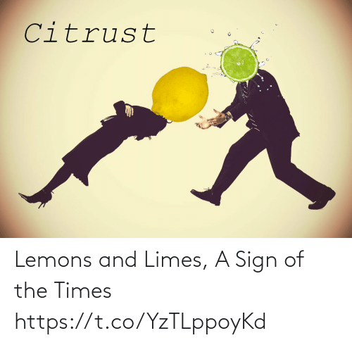 The Times, Sign, and Times: Lemons and Limes, A Sign of the Times https://t.co/YzTLppoyKd