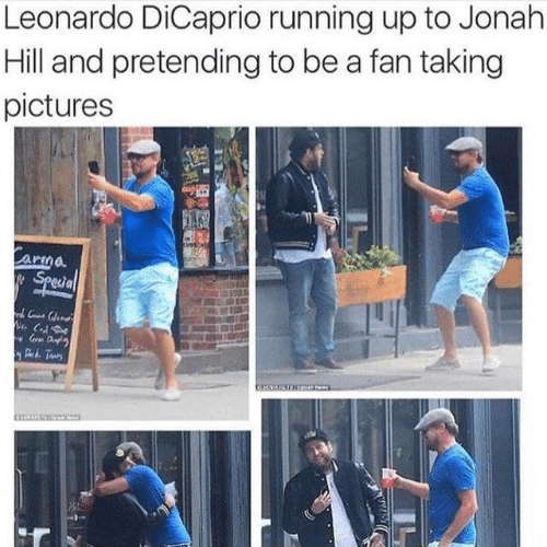 Leonardo DiCaprio: Leonardo DiCaprio running up to Jonah  Hill and pretending to be a fan taking  pictures  arma  Special  Gr Da  Dh Taurs