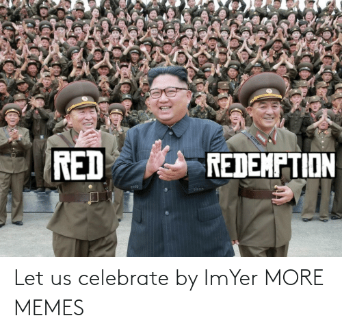 celebrate: Let us celebrate by ImYer MORE MEMES