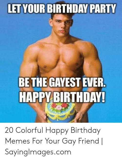 Hope Your Birthday Is As Gay As You Are Your E Cards