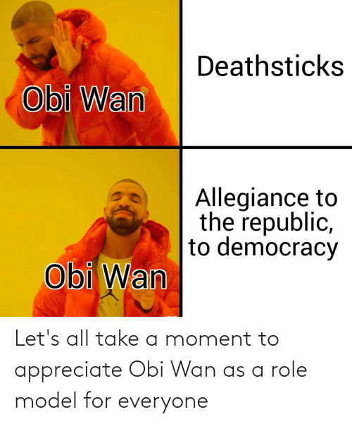 For Everyone: Let's all take a moment to appreciate Obi Wan as a role model for everyone