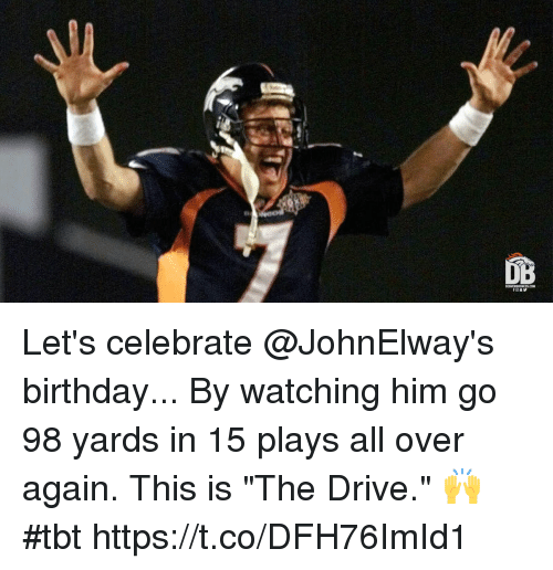 """Birthday, Memes, and Tbt: Let's celebrate @JohnElway's birthday... By watching him go 98 yards in 15 plays all over again.  This is """"The Drive."""" 🙌 #tbt https://t.co/DFH76ImId1"""