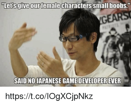 "Game, Japanese, and Boot: ""Let's give our temale characterssmall boot  s ""  SAID NO JAPANESE GAME DEVELOPER EVER https://t.co/IOgXCjpNkz"