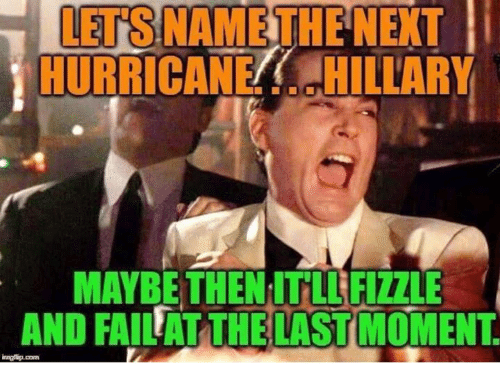 Hurricane, Com, and Next: LETS NAME THE NEXT  HURRICANE.HILLARY  MAYBE THEN ITLLFIZZLE  AND FAILAT THE LAST MOMENT  inglip.com