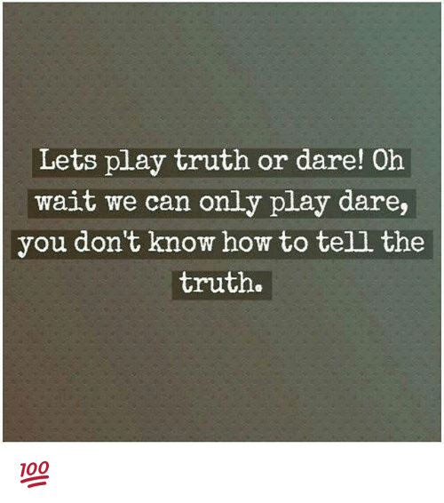 Lets Play Truth Or Dare