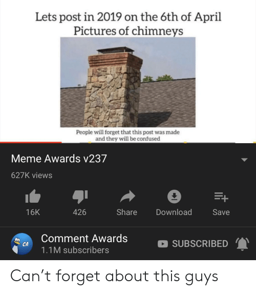 Confused Meme: Lets post in 2019 on the 6th of April  Pictures of chimneys  People will forget that this post was made  and they will be confused  Meme Awards v237  627K views  16K  426  Share Download  Save  Comment Awards  1.1M subscribers  SUBSCRIBED Can't forget about this guys