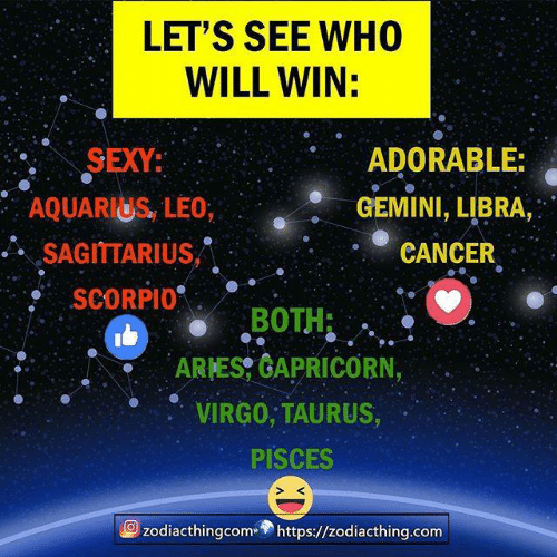 """ares: LET'S SEE WHO  WILL WIN:  SEXY:  AQUARIUS, LEO  ..。SAGITTARIUS,""""  SCORPI0  ARES GAPRICORN,  o VIRG0, TAURUS,  ADORABLE:  GEMINI, LIBRA,  CANCER  BOTH:  PISCES  S K  zodiacthingcom» https://zodiacthing.com"""