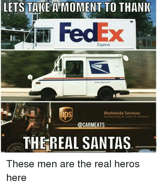 Thereal: LETS TAKE A MOMENT TO THANI  FedEx  IE  Express  ps  Worldwide Services  Syichhonizing the wold of commerce  @CARMEATS  THEREAL SANTAS These men are the real heros here