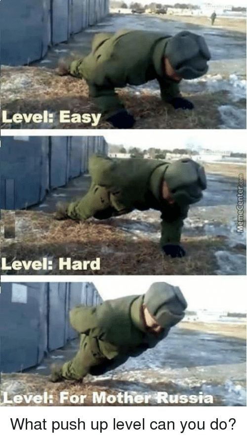 mother russia: Level: Easy  Level: Hard  Level For Mother Russia What push up level can you do?
