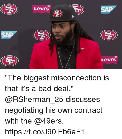 """Levis: Levi'S  ST  Levr's """"The biggest misconception is that it's a bad deal.""""  @RSherman_25 discusses negotiating his own contract with the @49ers. https://t.co/J90lFb6eF1"""