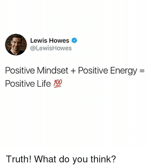 Positive Life: Lewis Howes  @LewisHowes  Positive Mindset + Positive Energy =  Positive Life型  100 Truth! What do you think?