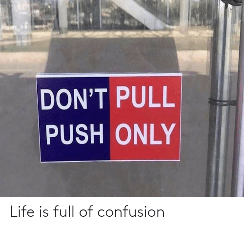 Life Is: Life is full of confusion