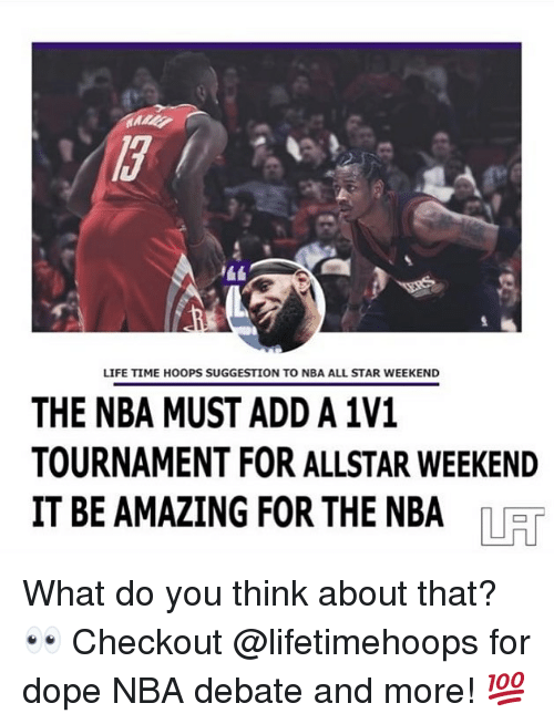 nba all star weekend: LIFE TIME HOOPS SUGGESTION TO NBA ALL STAR WEEKEND  THE NBA MUST ADD A 1V1  TOURNAMENT FOR ALLSTAR WEEKEND  IT BE AMAZING FOR THE NBA ne What do you think about that? 👀 Checkout @lifetimehoops for dope NBA debate and more! 💯