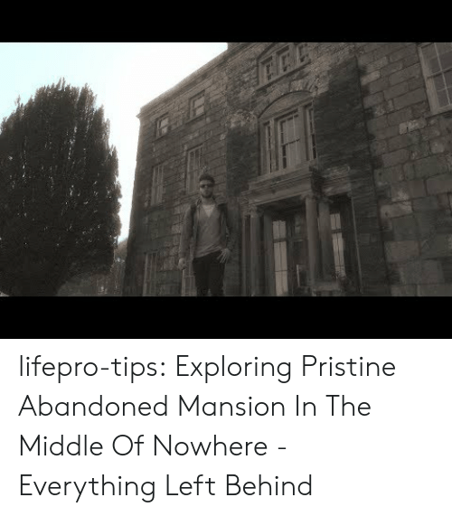 Pristine: lifepro-tips: Exploring Pristine Abandoned Mansion In The Middle Of Nowhere - Everything Left Behind