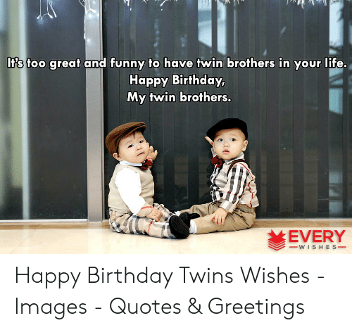 Lifs It\'s Too Great and Funny to Have Twin Brothers in Your ...