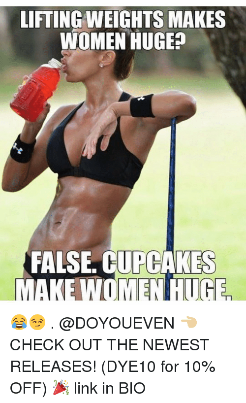 Cupcaking: LIFTING WEIGHTS MAKES  WOMEN HUGE  FALSE. CUPCAKES  MAKE WOMEN HUGE 😂😏 . @DOYOUEVEN 👈🏼 CHECK OUT THE NEWEST RELEASES! (DYE10 for 10% OFF) 🎉 link in BIO