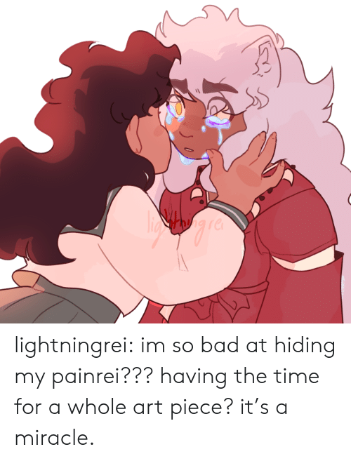 rei: lightningrei:  im so bad at hiding my painrei??? having the time for a whole art piece? it's a miracle.