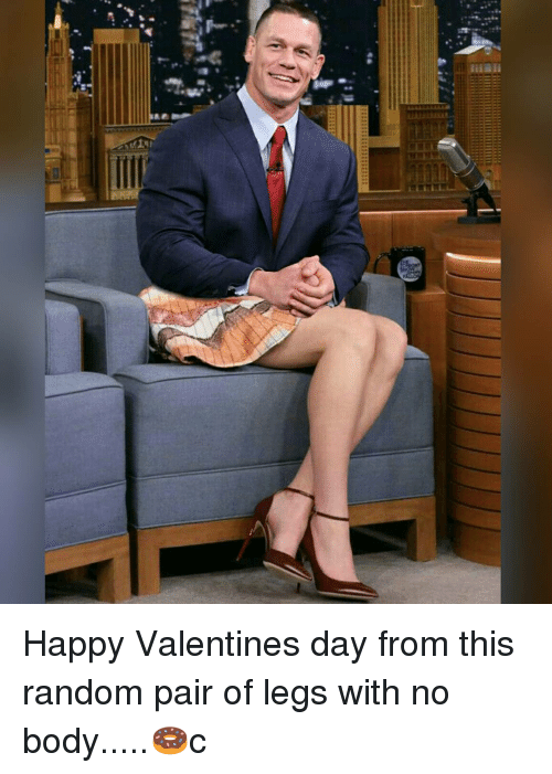 Memes, 🤖, and Itt: liiall  ITTE (  nitro-  1 Happy Valentines day from this random pair of legs with no body.....🍩c
