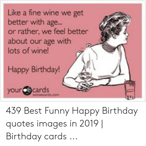 25 Best Memes About Funny Happy Birthday Quotes Funny Happy