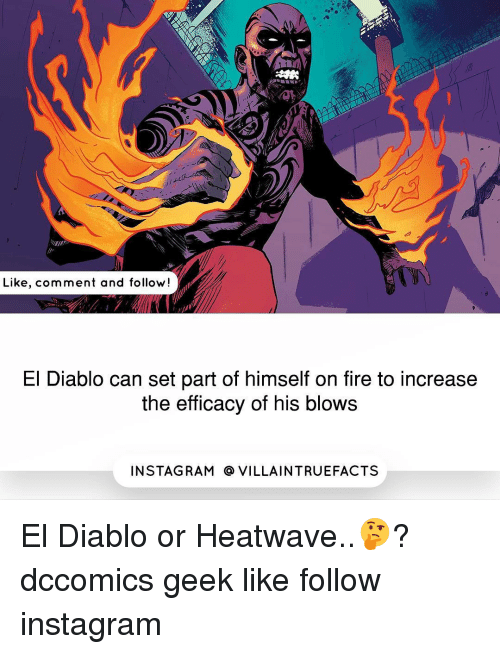 efficacy: Like, comment and follow!  El Diablo can set part of himself on fire to increase  the efficacy of his blows  IN STAG RAM O VILLAINTRUEFACTS El Diablo or Heatwave..🤔? dccomics geek like follow instagram