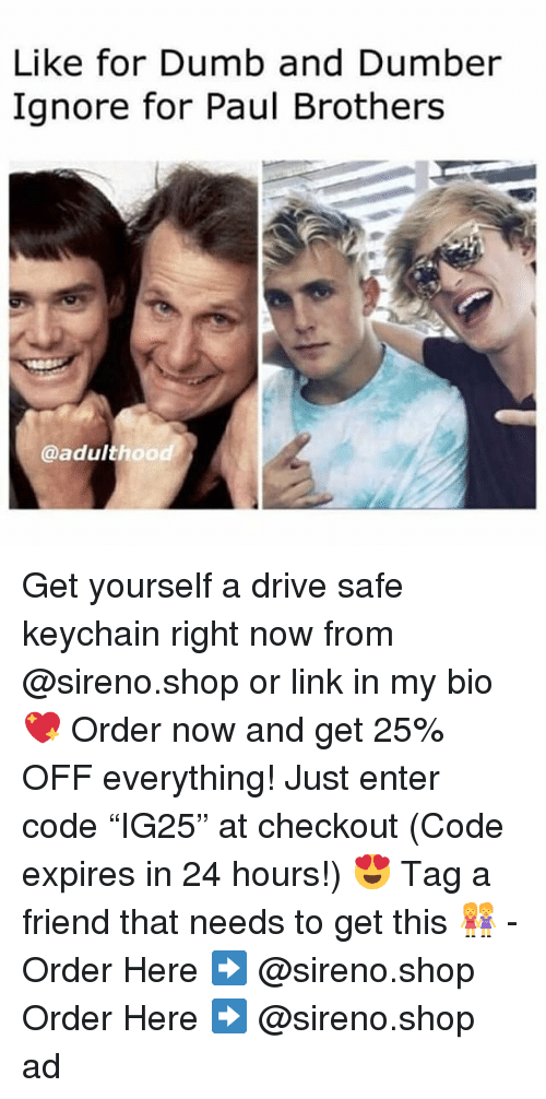 "Drive Safe: Like for Dumb and Dumber  Ignore for Paul Brothers  @adulthood Get yourself a drive safe keychain right now from @sireno.shop or link in my bio 💖 Order now and get 25% OFF everything! Just enter code ""IG25"" at checkout (Code expires in 24 hours!) 😍 Tag a friend that needs to get this 👭 - Order Here ➡️ @sireno.shop Order Here ➡️ @sireno.shop ad"