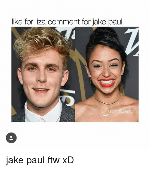 Jakes: like for liza comment for jake paul  momkoshy jake paul ftw xD