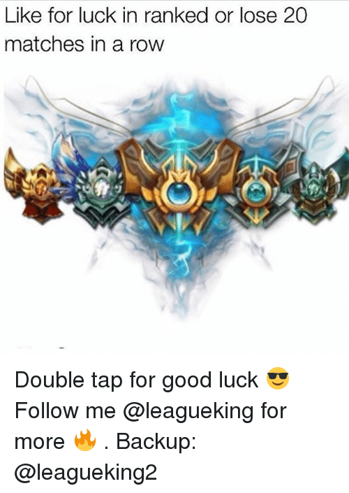 Rowing: Like for luck in ranked or lose 20  matches in a row Double tap for good luck 😎 Follow me @leagueking for more 🔥 . Backup: @leagueking2