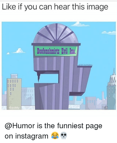 Funny, Instagram, and Image: Like if you can hear this image  ofenshmintz Fril Inc  @pubity @Humor is the funniest page on instagram 😂💀