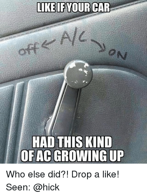 hick: LIKE IF YOUR CAR  HAD THIS KIND  OF AC GROWING UP Who else did?! Drop a like! Seen: @hick