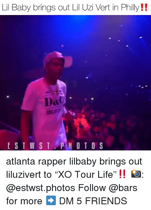 "philly: Lil Baby brings out Lil Uzi Vert in Philly!!  PHOTOS atlanta rapper lilbaby brings out liluzivert to ""XO Tour Life""‼️ 📸: @estwst.photos Follow @bars for more ➡️ DM 5 FRIENDS"