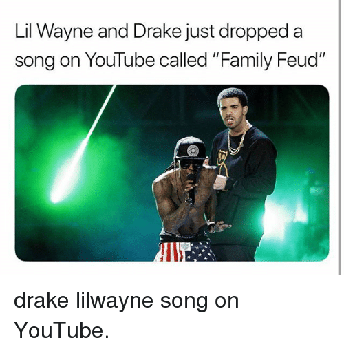 """Family Feud: Lil Wayne and Drake just dropped a  song on YouTube called """"Family Feud"""" drake lilwayne song on YouTube."""