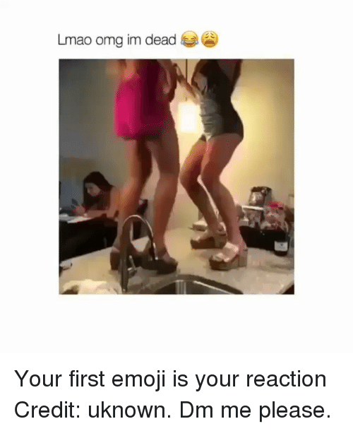 Emoji, Memes, and Omg: Limao omg im dead Your first emoji is your reaction Credit: uknown. Dm me please.