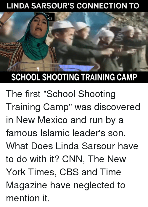 """New Mexico: LINDA SARSOUR'S CONNECTION TO  GE  SCHOOL SHOOTING TRAINING CAMP The first """"School Shooting Training Camp"""" was discovered in New Mexico and run by a famous Islamic leader's son.    What Does Linda Sarsour have to do with it?    CNN, The New York Times, CBS and Time Magazine have neglected to mention it."""