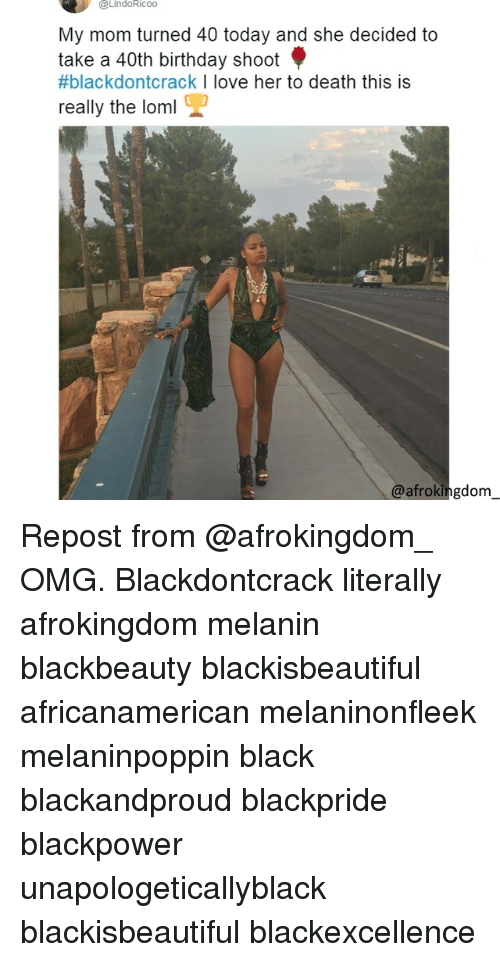 40th Birthday: @LindoRicoo  My mom turned 40 today and she decided to  take a 40th birthday shoot  #blackdontcrack I love her to death this is  really the loml  @afrokingdom Repost from @afrokingdom_ OMG. Blackdontcrack literally afrokingdom melanin blackbeauty blackisbeautiful africanamerican melaninonfleek melaninpoppin black blackandproud blackpride blackpower unapologeticallyblack blackisbeautiful blackexcellence
