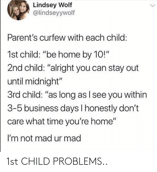 """3 5 Business Days: Lindsey Wolf  @lindseyywolf  Parent's curfew with each child  1st child: """"be home by 10!""""  