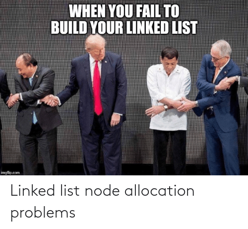 Linked: Linked list node allocation problems