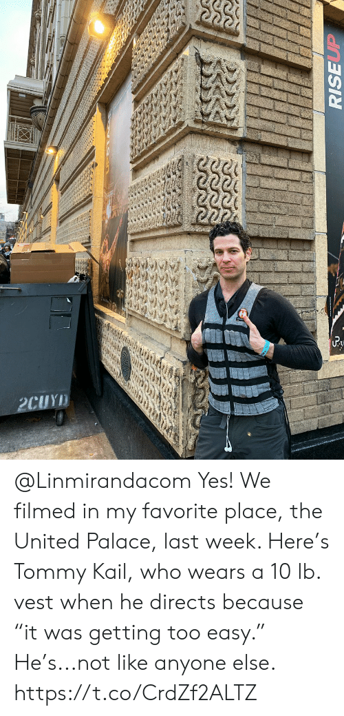 """Memes, United, and 🤖: @Linmirandacom Yes! We filmed in my favorite place, the United Palace, last week. Here's Tommy Kail, who wears a 10 lb. vest when he directs because """"it was getting too easy."""" He's...not like anyone else. https://t.co/CrdZf2ALTZ"""
