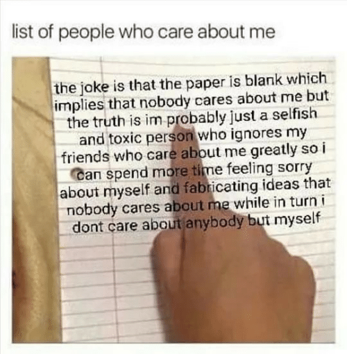 I dont care about anybody but myself