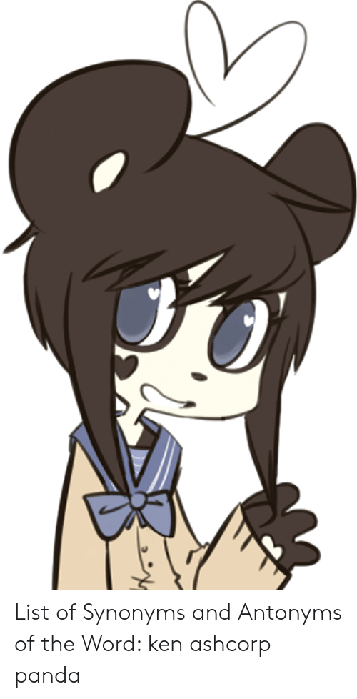 List of Synonyms and Antonyms of the Word Ken Ashcorp Panda | Ken