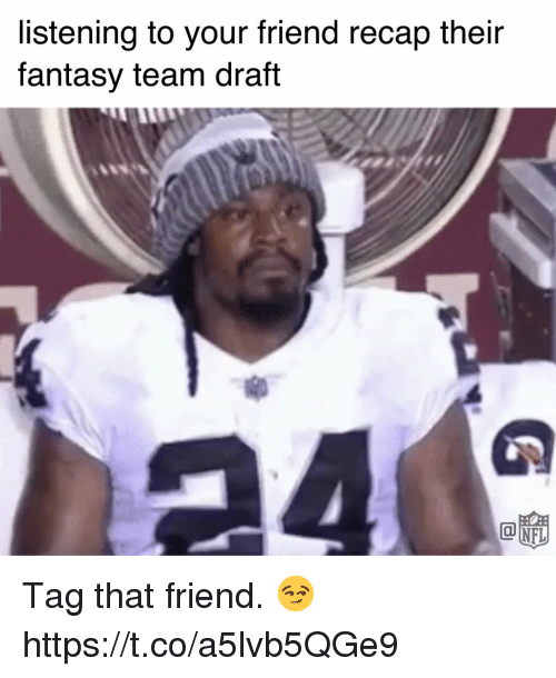 Memes, 🤖, and Fantasy: listening to your friend recap their  fantasy team draft  @up Tag that friend. 😏 https://t.co/a5lvb5QGe9