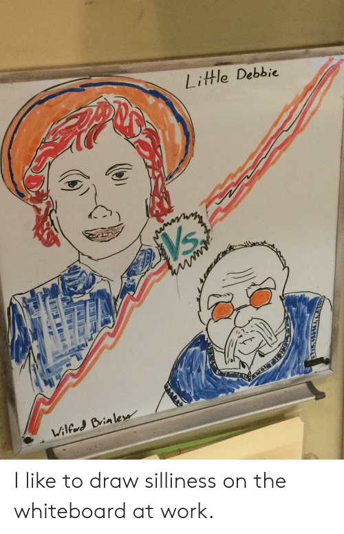 silliness: Little Debbie  H  Wilford Brin les I like to draw silliness on the whiteboard at work.