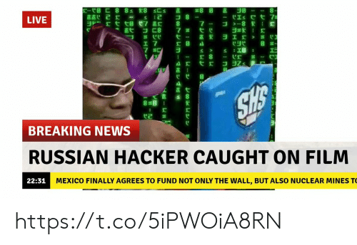 """mines: LIVE  *贪弋コ匚8  7嚣弋ㄝ  C""""  17  x 8  茁;  直七  BREAKING NEWS  RUSSIAN HACKER CAUGHT ON FILM  MEXICO FINALLY AGREES TO FUND NOT ONLY THE WALL, BUT ALSO NUCLEAR MINES T  22:31 https://t.co/5iPWOiA8RN"""
