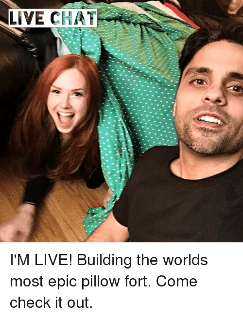 Memes, Chat, and 🤖: LIVE CHAT I'M LIVE! Building the worlds most epic pillow fort.   Come check it out.