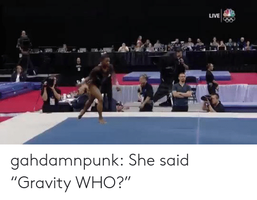 "Target, Tumblr, and Blog: LIVE gahdamnpunk:  She said ""Gravity WHO?"""